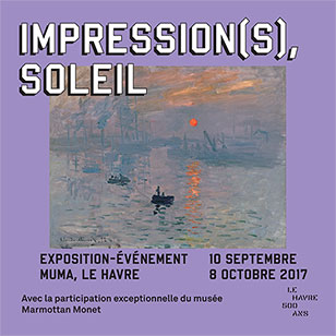 IMPRESSION(S), SOLEIL Exposition-Événement MUMA, Le Havre, du 10 Septembre au 8 Octobre 2017